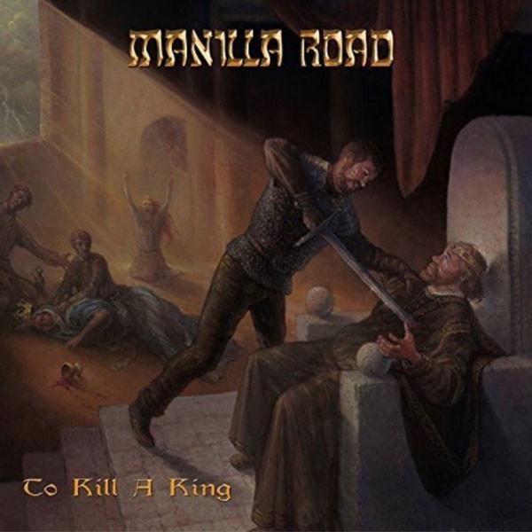 CD Manilla Road – To Kill A King