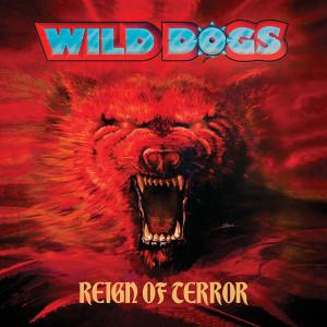 CD Wild Dogs – Reign Of Terror