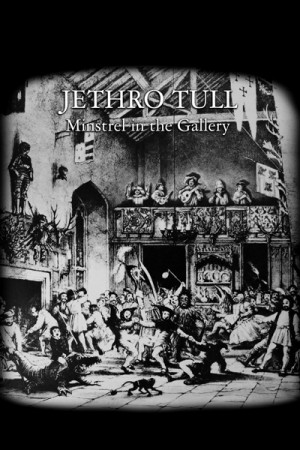 Jethro Tull Minstrel in the Gallery